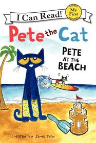 Pete at the Beach (Pete the Cat) (My First I Can Read)