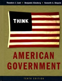 American Government: Power and Purpose, Tenth Full Edition