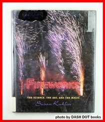 Fireworks: The Science, the Art, the Magic