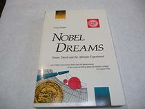 Nobel Dreams: Power, Deceit and the Ultimate Experiment