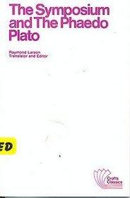 The Symposium and the Phaedo (Crofts Classics)