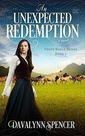 An Unexpected Redemption: a novel (Front Range Brides) (Volume 2)