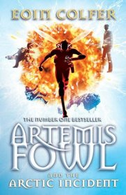 Artemis Fowl and the Arctic Incident (Artemis Fowl, Bk 2)
