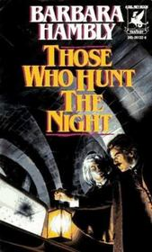 Those Who Hunt the Night (James Asher, Bk 1)
