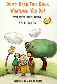 Don't Read This Book Whatever You Do : More Poems About School