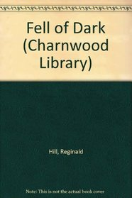 Fell of Dark (Charnwood Library)