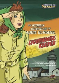 The Stormy Adventure of Abbie Burgess, Lighthouse Keeper (History's Kid Heroes)