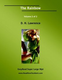 The Rainbow Volume 2 of 2: [EasyRead Super Large 18pt Edition]