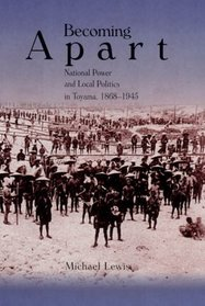 Becoming Apart : National Power and Local Politics in Toyama, 1868-1945