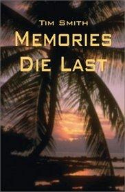 Memories Die Last