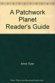 A Patchwork Planet Reader's Guide