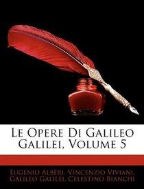 Le Opere Di Galileo Galilei, Volume 5 (Latin Edition)