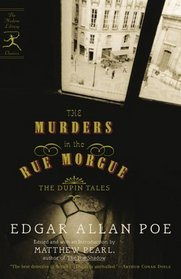 The Murders in the Rue Morgue: The Dupin Tales (Modern Library Classics)