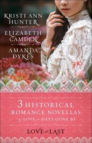 Love at Last: Three Historical Novellas of Love in Days Gone By