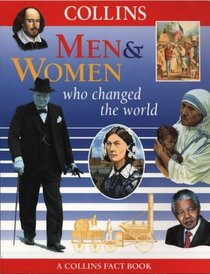 Men and Women Who Changed the World (Collins Fact Books)