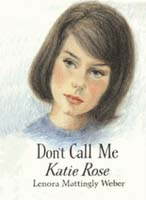 Don't Call Me Katie Rose (Kate Rose Belford, Bk 1)