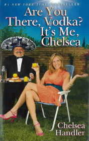 Are You There Vodka? It's Me Chelsea