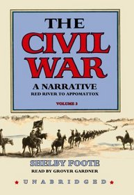 The Civil War: A Narrative, Volume 3: Red River to Appomattox (Part 1 of 2 parts)[Library Binding]