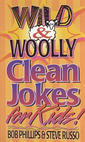 Wild  Woolly Clean Jokes for Kids!