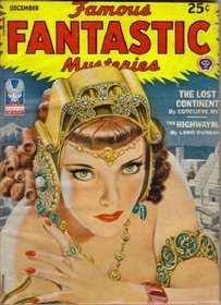 The Lost Continent: Complete Novel in *Famous Fantastic Mysteries* December 1944 (Volume VI, No. 3)