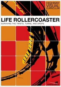 Life Rollercoaster: Surviving the Twists, Turns, and Drops (Highway Visual Curriculum)
