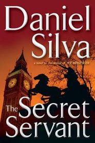 The Secret Servant (Gabriel Allon, Bk 7)