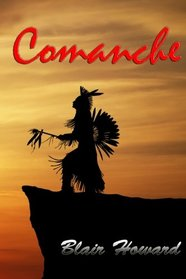Comanche: A Novel of the Old West