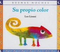 Su Propio Color/ It's Own Color (Buenas Noches) (Spanish Edition)