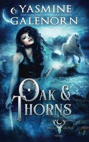 Oak & Thorns (Wild Hunt, Bk 2)