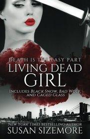 Living Dead Girl: Black Snow, Bad Wolf, Caged Glass (Volume 3)