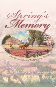 Spring's Memory: Set Sail My Heart / The Wonder of Spring / The Blessings Basket / A Valentine for Prudence