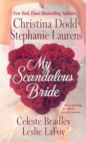 My Scandalous Bride: The Lady and the Tiger / Melting Ice / Wedding Knight / The Proposition