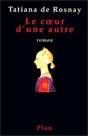 Le ceur d'une autre: Roman (French Edition)