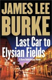 Last Car to Elysian Fields (Dave Robicheaux, Bk 13)