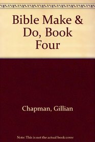 Bible Make & Do, Book Four