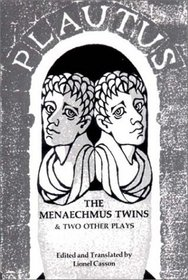 The Menaechmus Twins, and Two Other Plays (The Norton Library, N602)