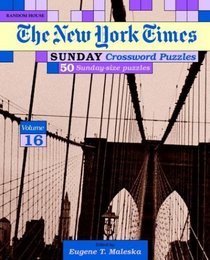 New York Times Sunday Crossword Puzzles, Volume 16 (NY Times)