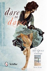 Dare to Dance: An Art Quilt Challenge