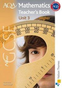 New AQA GCSE Mathematics Unit 3: Higher Teacher's Book