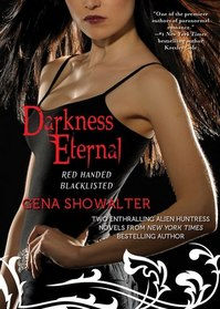 Darkness Eternal: Red Handed / Blacklisted (Alien Huntress Young Adult, Bks 1-2)