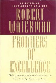 The Frontiers of Excellence: The Journey toward Success in the Twenty-First Century