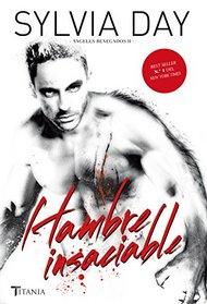 Hambre insaciable / A Hunger So Wild (Spanish Edition)