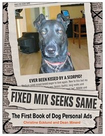 Fixed Mix Seeks Same : The First Book of Dog Personal Ads