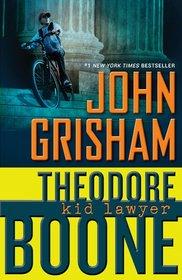 Theodore Boone: Kid Lawyer (Theodore Boone, Bk 1)