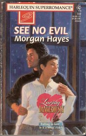 See No Evil (Loving Dangerously) (Harlequin Superromance, No 722)