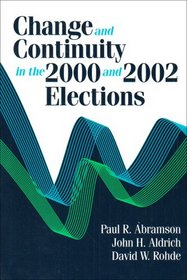 Change and Continuity in the 2000 and 2002 Elections (Change and Continuity Series)
