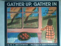 Gather Up, Gather in: A Book of Seasons