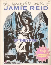Up They Rise: The Incomplete Works of Jamie Reid