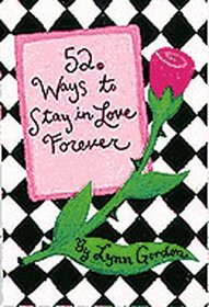 52 Ways to Stay in Love Forever (52 Decks)