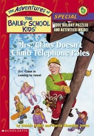 Mrs. Claus Doesn't Climb Telephone Poles (Bailey School Kids Special)